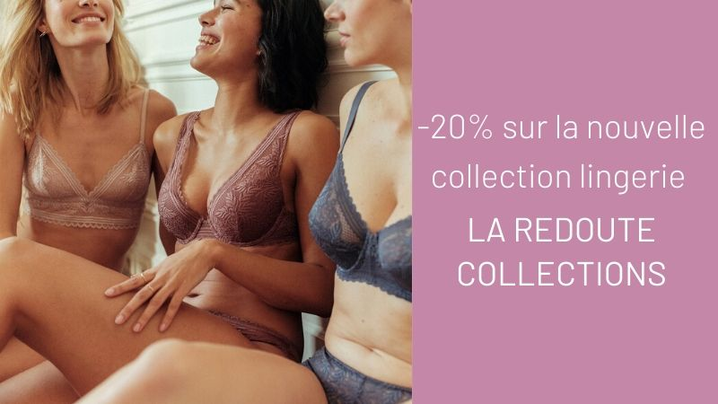 Nouvelle collection : -20% sur la lingerie La Redoute Collections
